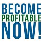 Become Profitable Now!