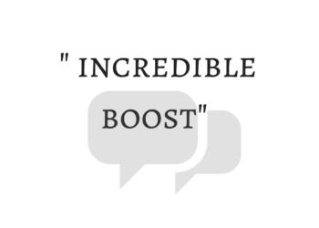 incredible boost