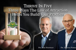 Thrive In Five-Three Ways The Law Of Attraction Helps You Build Your Practice