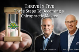 Thrive In Five -Three Steps To Becoming a Chiropractic Master